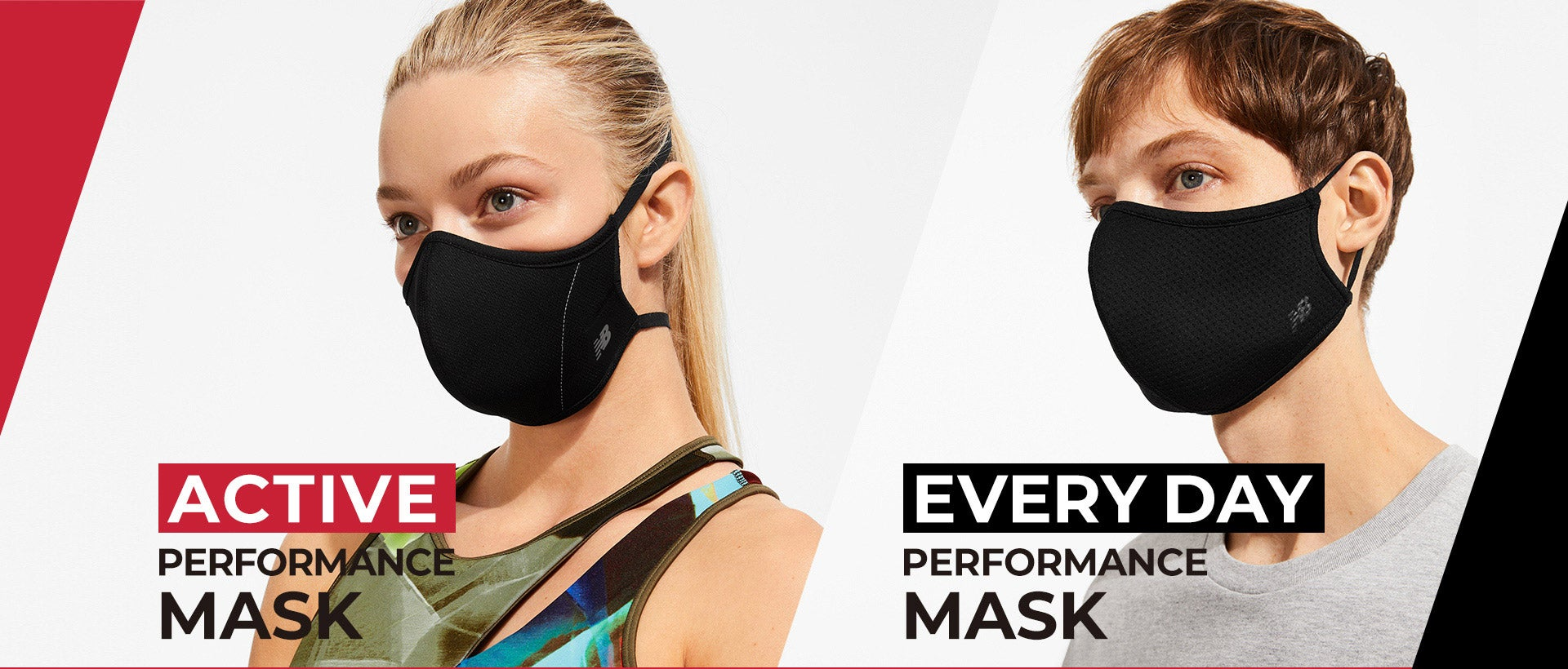 Active Performance Mask, Every day Performance Mask.
