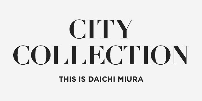 City Collection. This is Daichi Miura.
