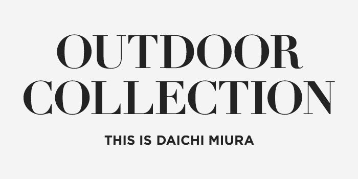 Outdoor Collection. This is Daichi Miura.